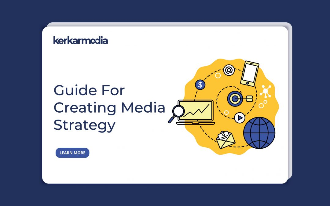 A Step by Step Guide for Creating Media Strategy