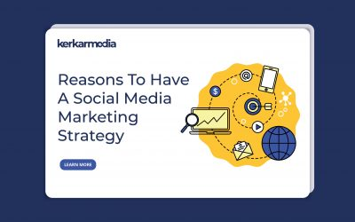 Reasons To Have A Social Media Strategy For Your Business